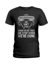 funny millwright t shirt we dont stop pg4 Ladies T-Shirt thumbnail