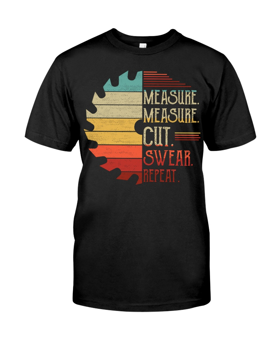 Dad Measure Swear Handyman Woodworker Fathers Day Classic T-Shirt