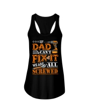 If Dad Can't Fix It We're All Screwed Fathers Day Ladies Flowy Tank thumbnail