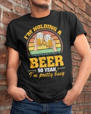 Holding A Beer So Yeah I'm Pretty Busy Fathers Day Classic T-Shirt apparel-classic-tshirt-lifestyle-26