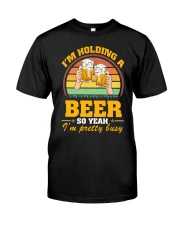 Holding A Beer So Yeah I'm Pretty Busy Fathers Day Premium Fit Mens Tee thumbnail