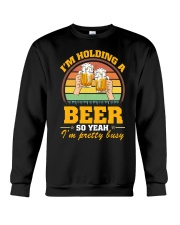 Holding A Beer So Yeah I'm Pretty Busy Fathers Day Crewneck Sweatshirt thumbnail