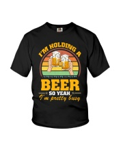 Holding A Beer So Yeah I'm Pretty Busy Fathers Day Youth T-Shirt thumbnail