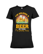 Holding A Beer So Yeah I'm Pretty Busy Fathers Day Premium Fit Ladies Tee thumbnail