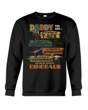 Daddy You Are My Favorite Dinosaur Father's Day  Crewneck Sweatshirt thumbnail