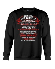 I Don't Have A Step Daughter Crewneck Sweatshirt thumbnail