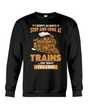 Stop Look at Trains Funny Gift for Men Women Crewneck Sweatshirt thumbnail