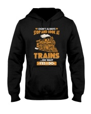 Stop Look at Trains Funny Gift for Men Women Hooded Sweatshirt thumbnail