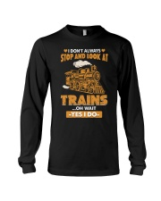 Stop Look at Trains Funny Gift for Men Women Long Sleeve Tee thumbnail