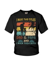 Have Two Titles Dad Papa Rock Them Both Youth T-Shirt tile
