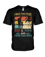 Have Two Titles Dad Papa Rock Them Both V-Neck T-Shirt tile