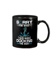 Boating Sorry For What Said While Docking The Boat Mug front