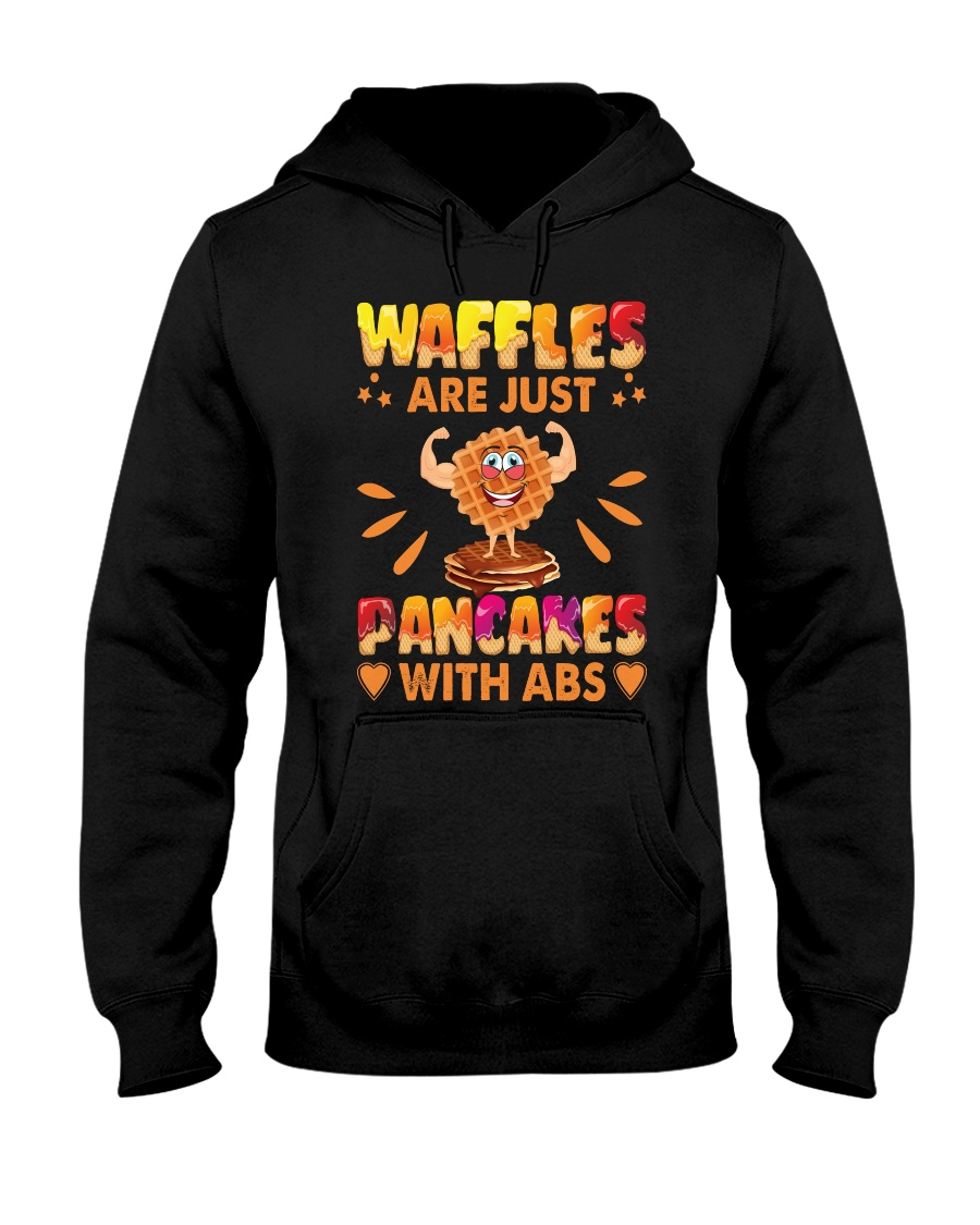 Waffles Are Just Pancakes With Abs Funny Hooded Sweatshirt
