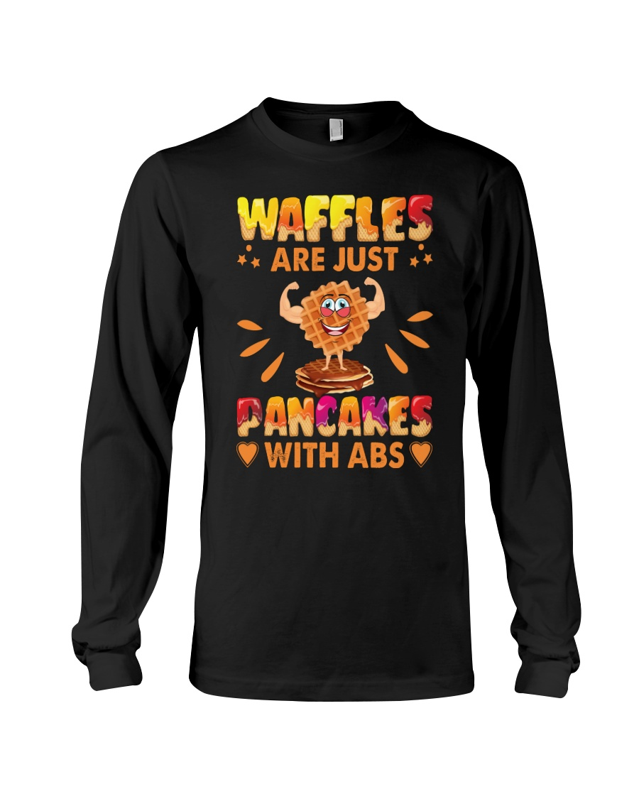 Waffles Are Just Pancakes With Abs Funny Long Sleeve Tee