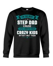 The Best Stepdad Cause I Still Wanted Crazy Kids Crewneck Sweatshirt thumbnail