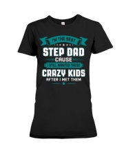 The Best Stepdad Cause I Still Wanted Crazy Kids Premium Fit Ladies Tee thumbnail
