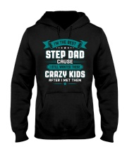 The Best Stepdad Cause I Still Wanted Crazy Kids Hooded Sweatshirt thumbnail