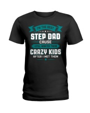 The Best Stepdad Cause I Still Wanted Crazy Kids Ladies T-Shirt thumbnail