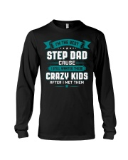 The Best Stepdad Cause I Still Wanted Crazy Kids Long Sleeve Tee thumbnail