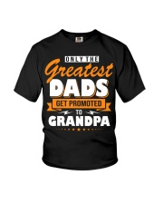 Only The Greatest Dads Get Promoted To Grandpa Youth T-Shirt thumbnail