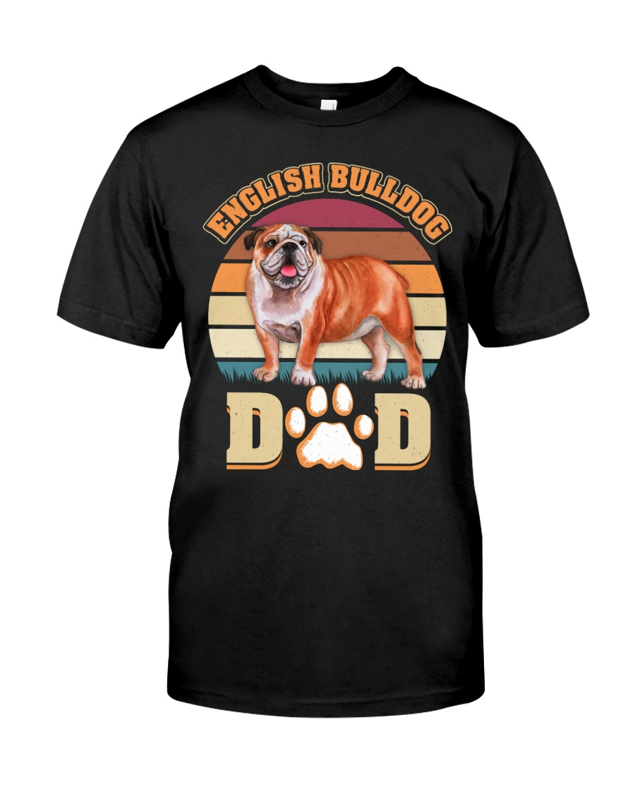English Bulldog Dad For Fathers Day Dog Owner Classic T-Shirt