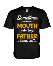 Sometimes I Open My Mouth and My Father Comes Out V-Neck T-Shirt thumbnail