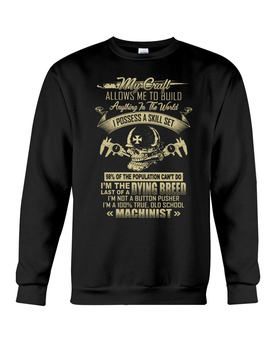 Machinist Shirt My Craft Allows to Build Anything Crewneck Sweatshirt