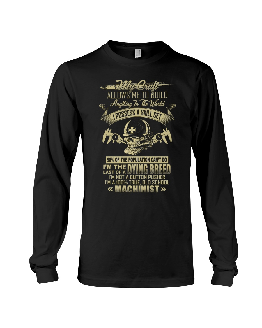 Machinist Shirt My Craft Allows to Build Anything Long Sleeve Tee