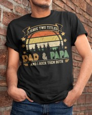 Mens I Have Two Titles Dad And Papa  Classic T-Shirt apparel-classic-tshirt-lifestyle-26