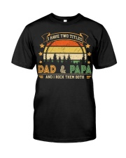 Mens I Have Two Titles Dad And Papa  Classic T-Shirt front