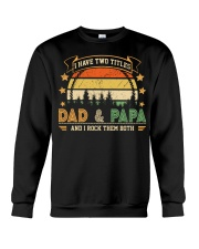 Mens I Have Two Titles Dad And Papa  Crewneck Sweatshirt thumbnail