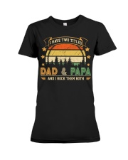 Mens I Have Two Titles Dad And Papa  Premium Fit Ladies Tee thumbnail