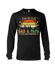 Mens I Have Two Titles Dad And Papa  Long Sleeve Tee thumbnail