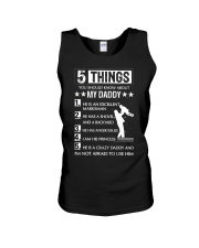 5 Things You Should Know About My Daddy For Dad Unisex Tank thumbnail