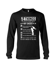 5 Things You Should Know About My Daddy For Dad Long Sleeve Tee thumbnail