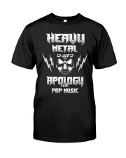 Heavy Metal Is God's Apology For Pop Music Gift Classic T-Shirt front