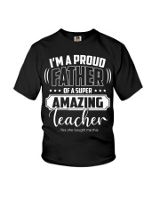 Proud Father of A Super Amazing Teacher  Youth T-Shirt thumbnail