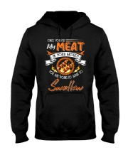 You Put My Meat in Your Mouth Going to Swallow Hooded Sweatshirt front