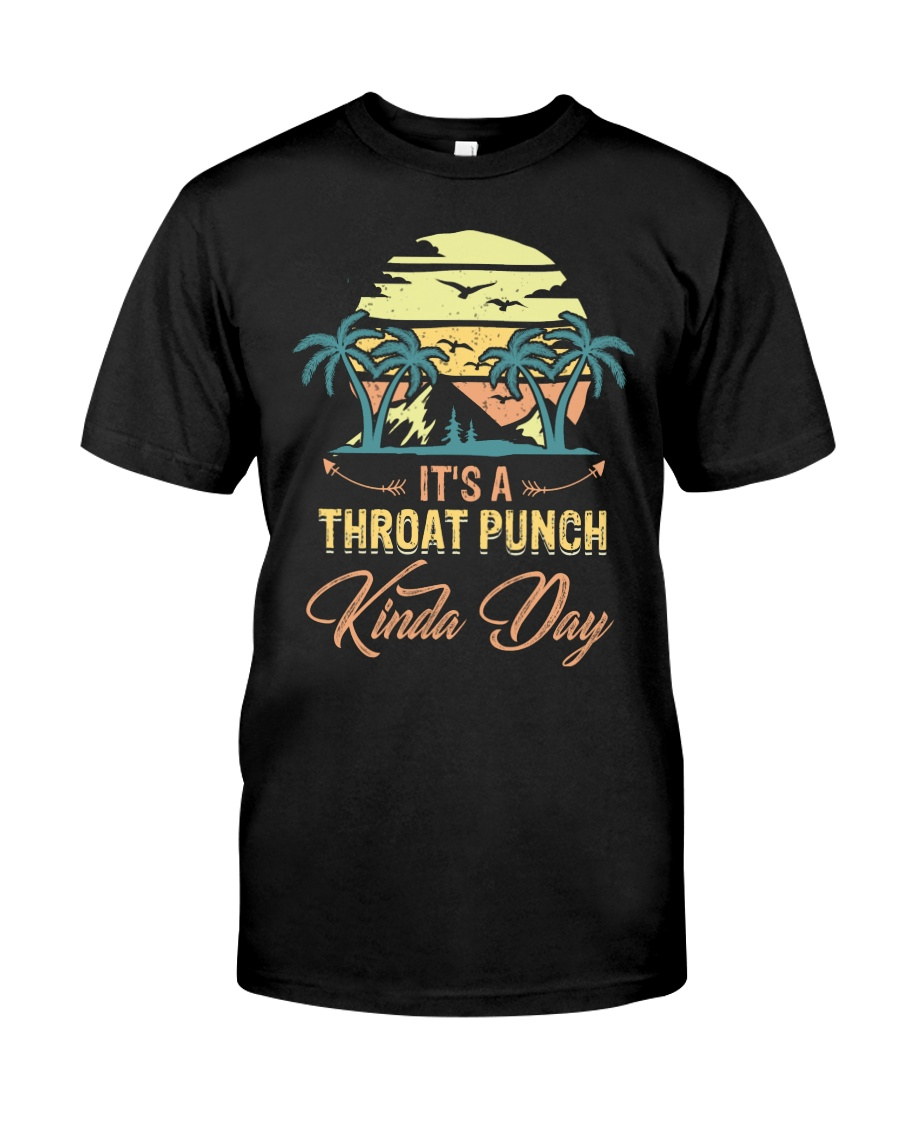 Vintage It's A Throat Punch Kinda Day Retro Classic T-Shirt