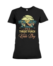 Vintage It's A Throat Punch Kinda Day Retro Premium Fit Ladies Tee thumbnail