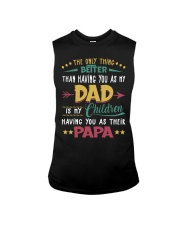 Better Than Having You As My Dad Is Their Papa Sleeveless Tee thumbnail