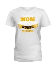 I am a mom and a nurse Ladies T-Shirt thumbnail