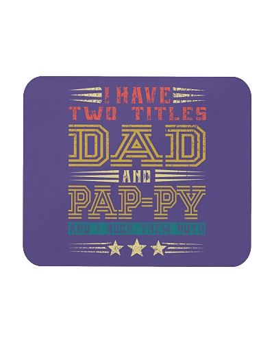 I Have Two Titles Dad And PAP-PY