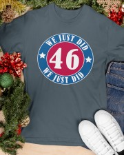 We Just DID 46 Style 2020 Classic T-Shirt apparel-classic-tshirt-lifestyle-front-82