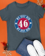 We Just DID 46 Style 2020 Classic T-Shirt apparel-classic-tshirt-lifestyle-front-83