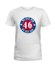 We Just DID 46 Style 2020 Ladies T-Shirt thumbnail