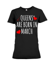 Queens are born in march t-shirts Premium Fit Ladies Tee thumbnail