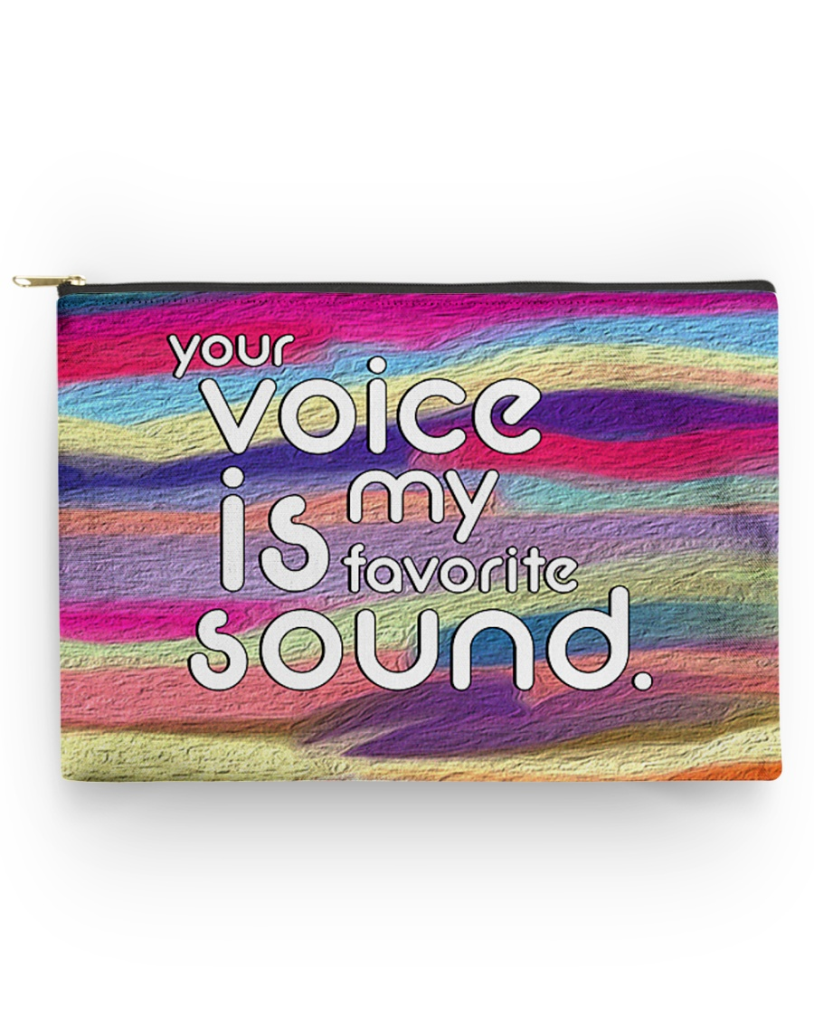 your voice is my favorite sound Accessory Pouch - Large