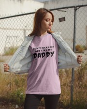 Don't make me act like my Daddy Classic T-Shirt apparel-classic-tshirt-lifestyle-07