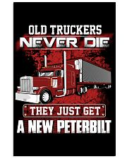 Old Trucker never Die they just get a New Pete 24x36 Poster thumbnail